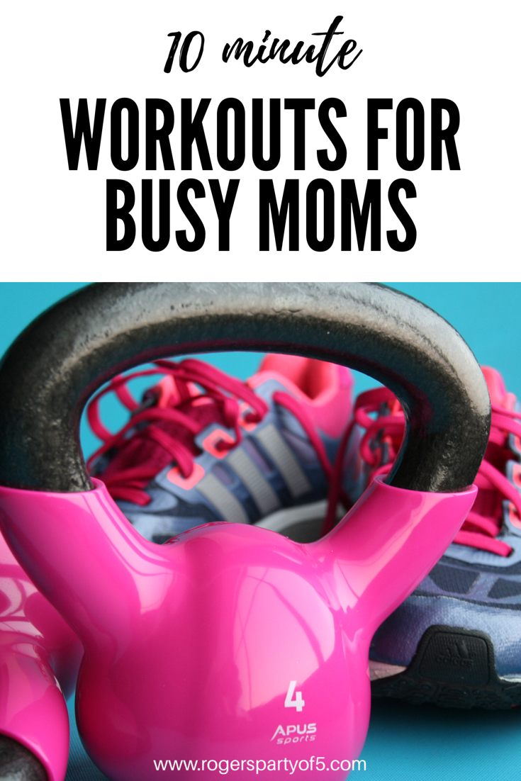10 minute easy workouts for busy moms